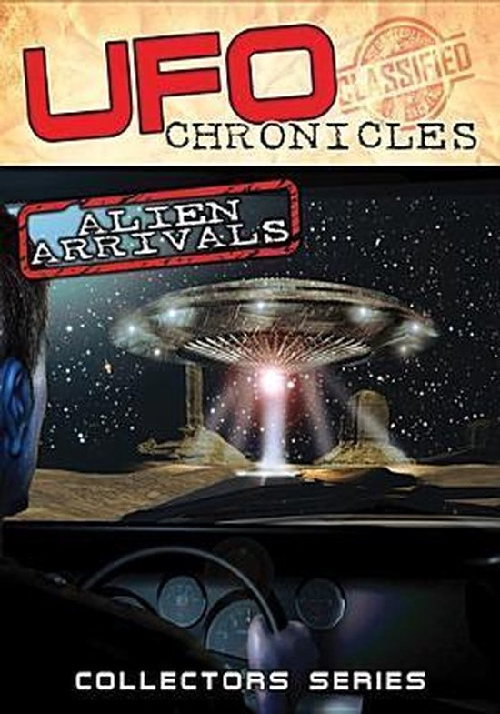 Ufo Chronicles; Alien Arrivals