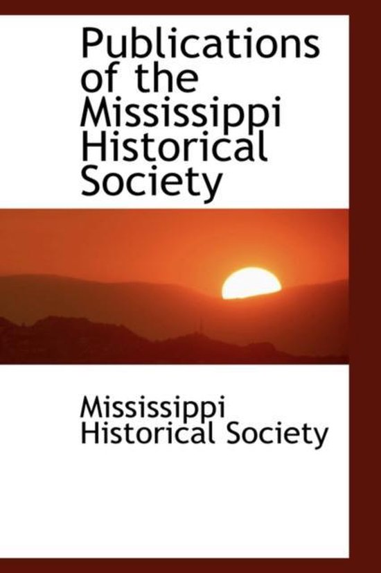 Publications of the Mississippi Historical Society