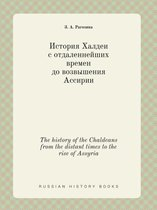 The History of the Chaldeans from the Distant Times to the Rise of Assyria
