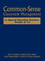 Common-Sense Classroom Management for Special Education Teachers, Grades 6-12
