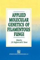 Applied Molecular Genetics of Filamentous Fungi