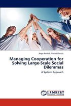 Managing Cooperation for Solving Large-Scale Social Dilemmas