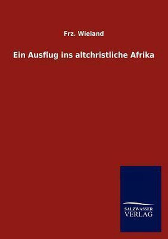 Ein Ausflug ins altchristliche Afrika