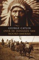 Boek cover Over de indianen van Noord-Amerka van George Catlin (Onbekend)