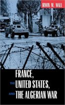France, the United States, and the Algerian War