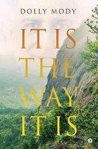 It Is the Way It Is