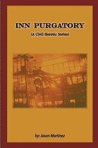 Inn Purgatory (A Civil Heretic Series)