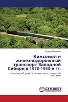 Komsomol I Zheleznodorozhnyy Transport Zapadnoy Sibiri V 1970-1980-E Gg.