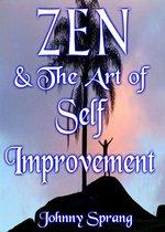 Zen and The Art of Self Improvement