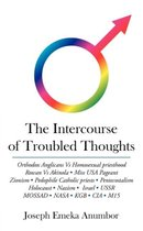 The Intercourse of Troubled Thoughts