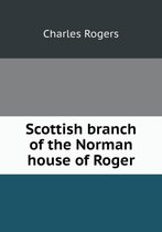 Scottish Branch of the Norman House of Roger