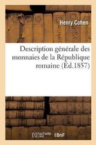 Description generale des monnaies de la Republique romaine