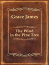 The Wind in the Pine Tree