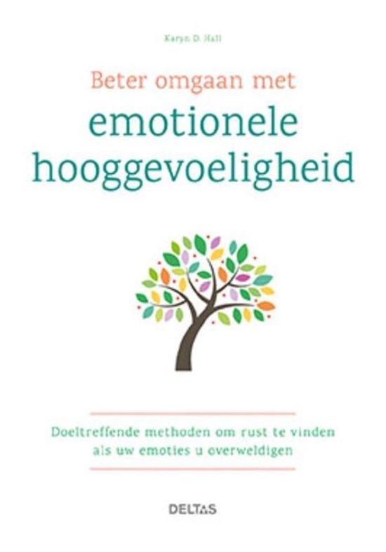 Beter omgaan met emotionele hooggevoeligheid - Karyn D. Hall |