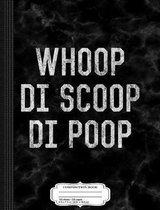 Whoop Di Scoop Di Poop Composition Notebook