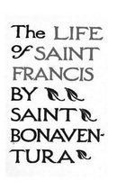 The Life of Saints Francis by Saint Bonaventura