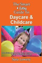 The Smart & Easy Guide to Daycare & Childcare