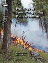 Predicting Fire Severity Using Surface Fuels and Moisture