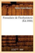 Formulaire de l'Herboristerie (Ed.1888)
