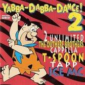 Yabba-Dabba-Dance! 2