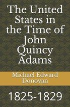 The United States in the Time of John Quincy Adams