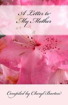 A Letter to My Mother