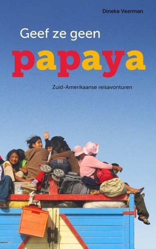 Geef ze geen papaya - Dineke Veerman  