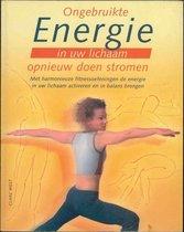 Ongebruikte Energie in uw lichaam opnieuw doen stromen