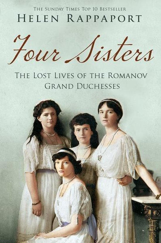 Boek cover Four Sisters: the Lost Lives of the Romanov Grand Duchesses van Helen Rappaport (Onbekend)