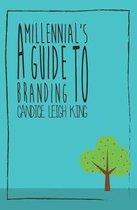 A Millennial's Guide to Branding
