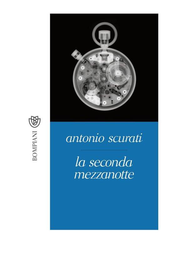 Boek cover La seconda mezzanotte van Antonio Scurati (Onbekend)
