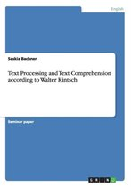 Text Processing and Text Comprehension According to Walter Kintsch