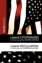 Liberal Utopianism Is Destroying the United States