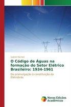 O Codigo de Aguas Na Formacao Do Setor Eletrico Brasileiro