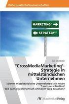 Crossmediamarketing -Strategie in Mittelstandischen Unternehmen