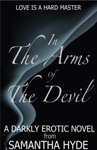 In The Arms Of The Devil: A Darkly Erotic Novel