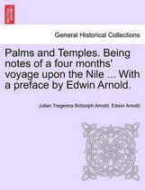 Palms and Temples. Being Notes of a Four Months' Voyage Upon the Nile ... with a Preface by Edwin Arnold.