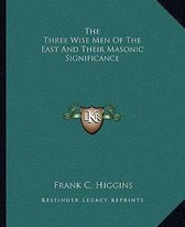 The Three Wise Men of the East and Their Masonic Significance