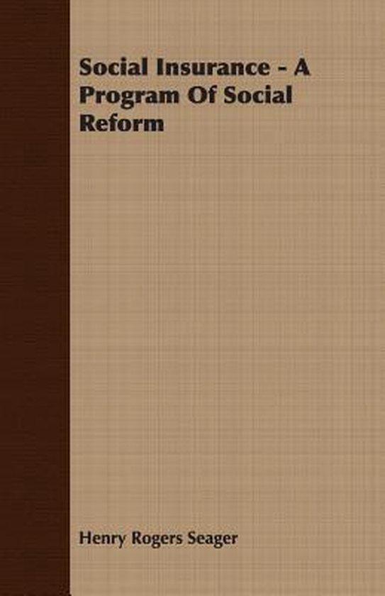 Social Insurance - A Program Of Social Reform