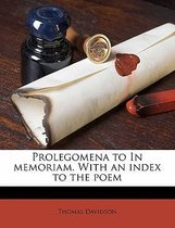Prolegomena to in Memoriam. with an Index to the Poem