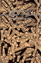 Word Histories - A Glossary Of Unusual Word Origins