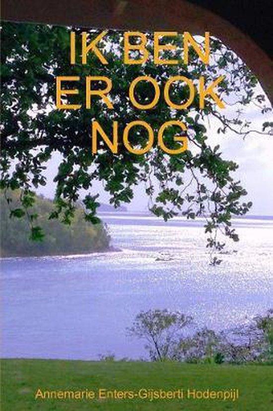 Ik ben er ook nog - Annemarie Enters-Gijsberti Hodenpijl | Readingchampions.org.uk