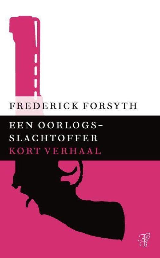 Een oorlogsslachtoffer - Frederick Forsyth pdf epub