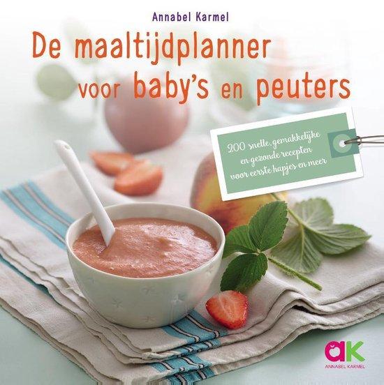 De maaltijdplanner voor baby's en peuters - Annabel Karmel  
