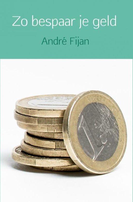 Zo bespaar je geld - André Fijan | Fthsonline.com