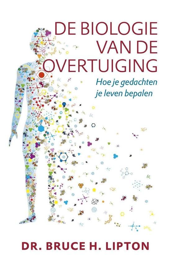 Boek cover De biologie van de overtuiging van Bruce H. Lipton (Onbekend)