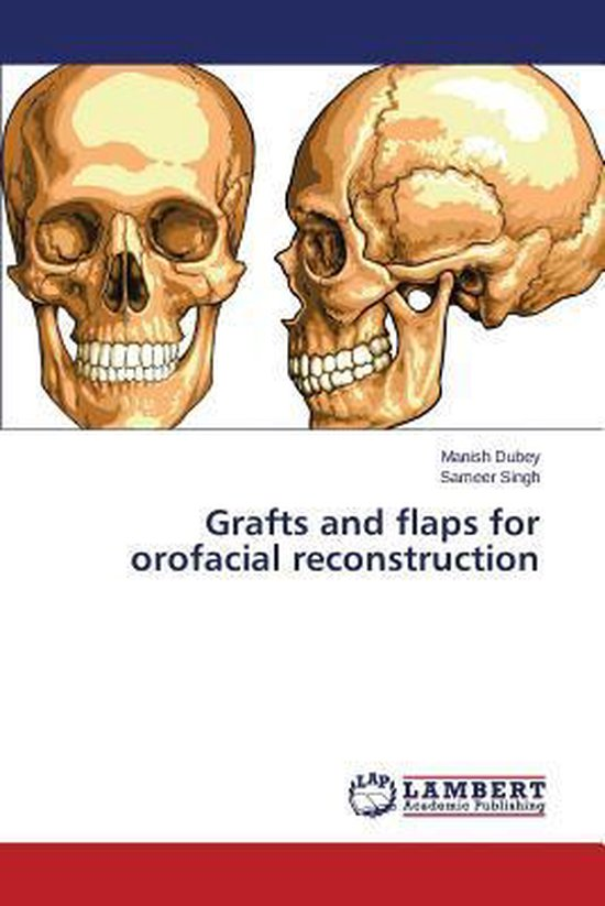 Grafts and Flaps for Orofacial Reconstruction