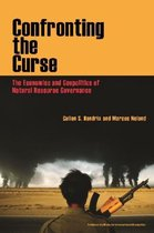 Confronting the Curse - The Economics and Geopolitics of Natural Resource Governance