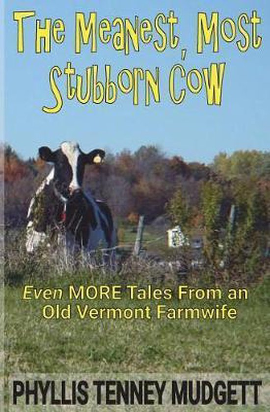 The Meanest, Most Stubborn Cow