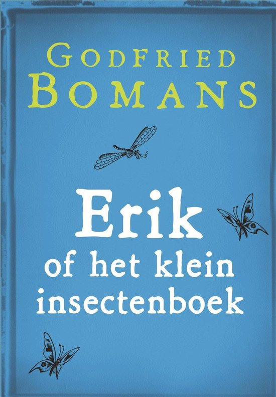 Erik of het klein insectenboek - Godfried Bomans |